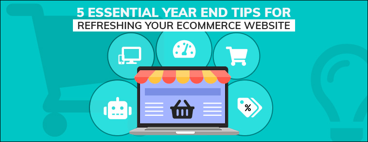 5 essential Year End tips for refreshing your eCommerce Website