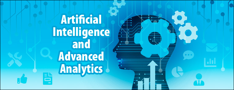 Artificial Intelligence and Advanced Analytics