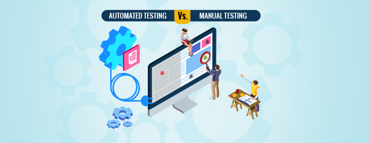 Automated Testing vs Manual Testing – Which one is a preferred option?