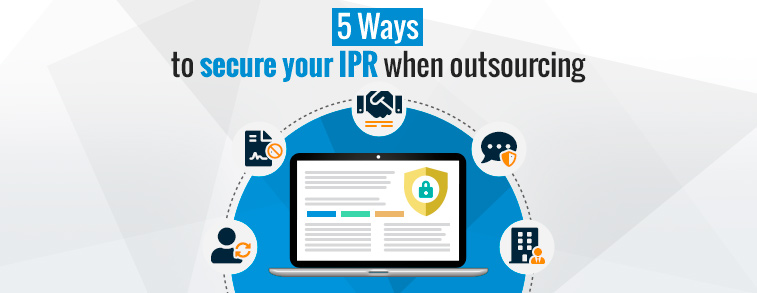 5 ways to secure your IPR when outsourcing