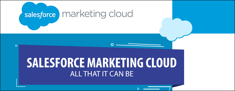 Salesforce Marketing Cloud – All that it can be