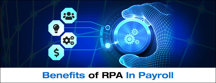 Benefits of RPA In Payroll
