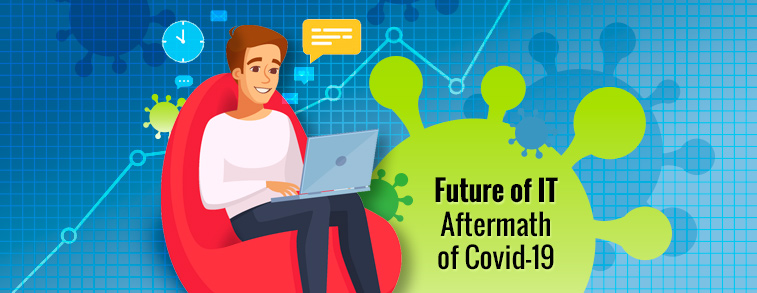 Future of IT – Aftermath of Covid-19