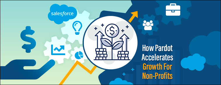 How Pardot Accelerates Growth For Non-Profits