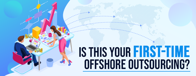 Is this your first-time offshore outsourcing?