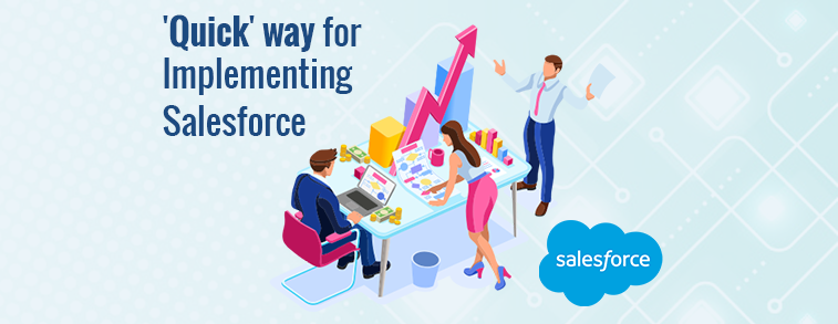 "Implementing Salesforce? Check out the ""Quick"" way to do it"